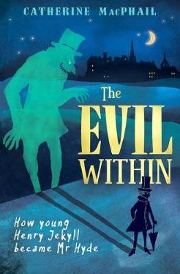 Cover for The Evil Within by Catherine MacPhail