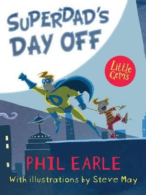 Cover for Superdad's Day Off by Phil Earle