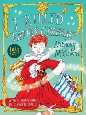 Cover for I Killed Father Christmas by Anthony McGowan
