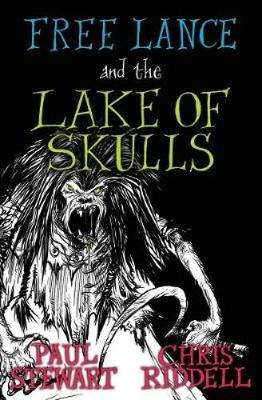 Cover for Free Lance and the Lake of Skulls by Paul Stewart, Chris Riddell