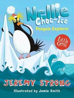 Cover for Nellie Choc-Ice, Penguin Explorer by Jeremy Strong