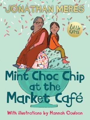 Cover for Mint Choc Chip at the Market Cafe by Jonathan Meres