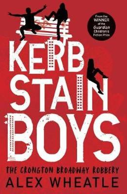 Cover for Kerb-Stain Boys The Crongton Broadway Robbery by Alex Wheatle