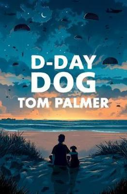 Cover for D-Day Dog by Tom Palmer