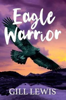 Cover for Eagle Warrior by Gill Lewis