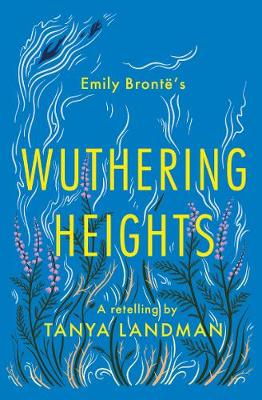 Cover for Wuthering Heights: A Retelling by Tanya Landman