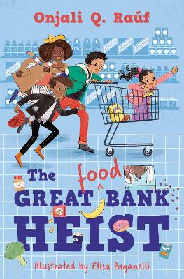 Cover for The Great (Food) Bank Heist by Onjali Q. Raúf