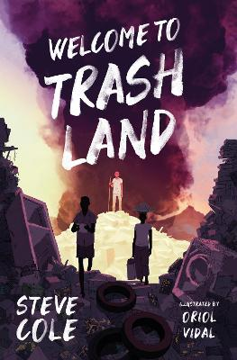 Cover for Welcome to Trashland by Steve Cole