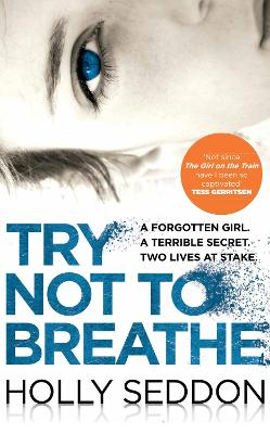 Try Not to Breathe Shocking. Page-Turning. A Breath-Taking Psychological Thriller