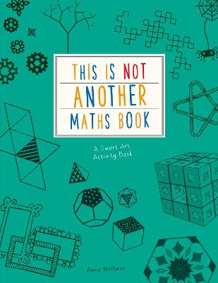 Book Cover for This is Not Another Maths Book by Anna Weltman