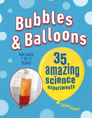 Book Cover for Bubbles & Balloons 35 Amazing Science Experiments by Susan Akass