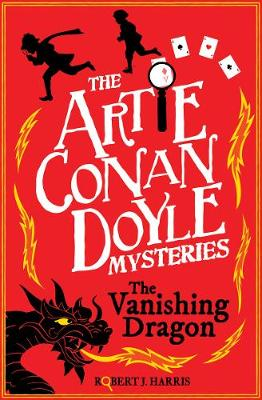 Cover for Artie Conan Doyle and the Vanishing Dragon by Robert J. Harris