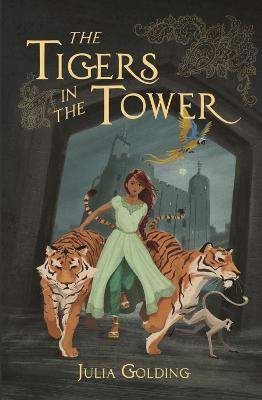 Cover for The Tigers in the Tower  by Julia Golding
