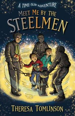 Cover for Meet Me By The Steelmen by Theresa Tomlinson