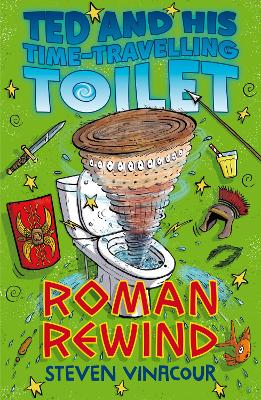Ted and His Time Travelling Toilet: Roman Rewind