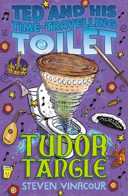 Ted and his Time Travelling Toilet: Tudor Tangle