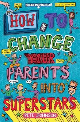 Cover for How to Change Your Parents into Superstars  by Pete Johnson