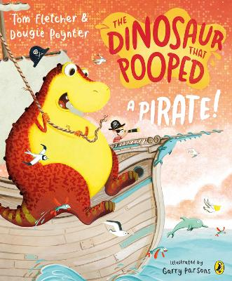 Cover for The Dinosaur that Pooped a Pirate by Tom Fletcher, Dougie Poynter