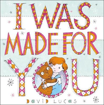 Cover for I Was Made For You by David Lucas