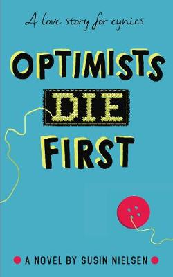 Cover for Optimists Die First by Susin Nielsen