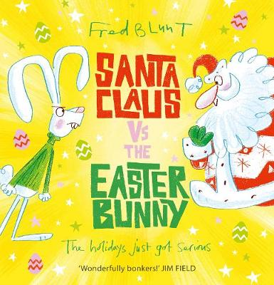 Cover for Santa Claus vs The Easter Bunny by Fred Blunt