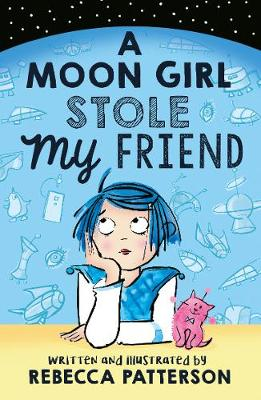 Book Cover for A Moon Girl Stole My Friend by Rebecca Patterson