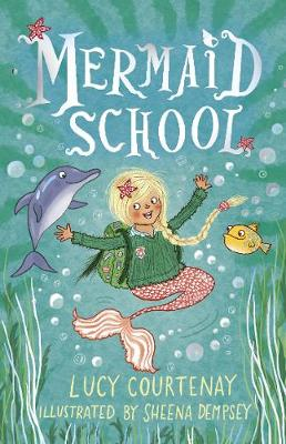 Cover for Mermaid School by Lucy Courtenay