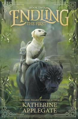 Cover for Endling: Book Two: The First by Katherine Applegate