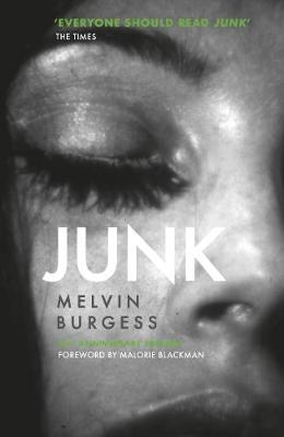 Cover for Junk 25th Anniversary Edition by Melvin Burgess