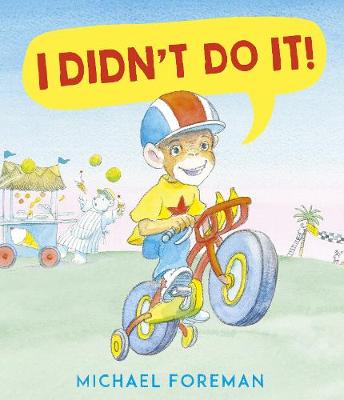 Cover for I Didn't Do It! by Michael Foreman