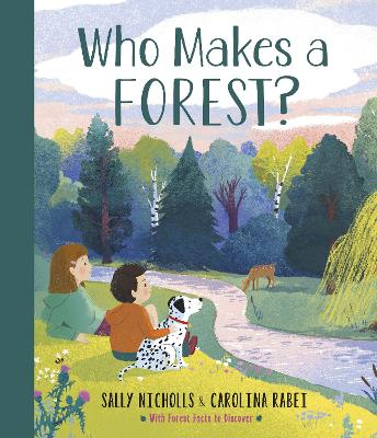 Cover for Who Makes a Forest? by Sally Nicholls
