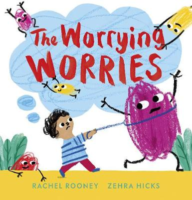 Cover for The Worrying Worries by Rachel Rooney