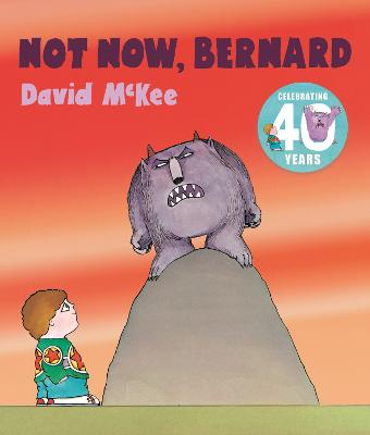 Cover for Not Now, Bernard by David McKee