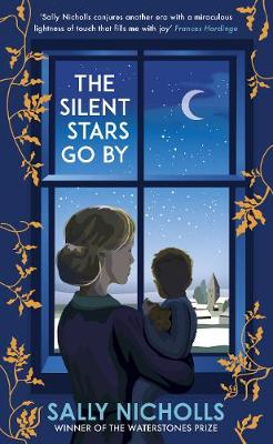Cover for The Silent Stars Go By by Sally Nicholls