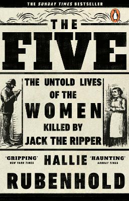 Cover for The Five The Untold Lives of the Women Killed by Jack the Ripper by Hallie Rubenhold