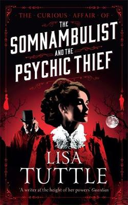 Cover for The Somnambulist and the Psychic Thief by Lisa Tuttle