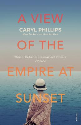 Cover for A View of the Empire at Sunset by Caryl Phillips