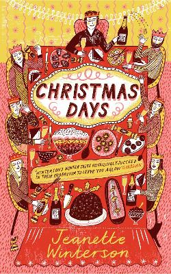Cover for Christmas Days 12 Stories and 12 Feasts for 12 Days by Jeanette Winterson