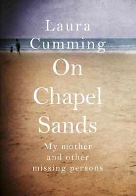 On Chapel Sands My mother and other missing persons