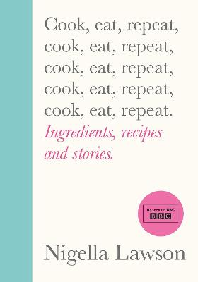 Cook, Eat, Repeat Ingredients, recipes and stories.