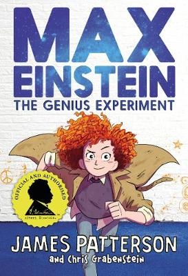 Cover for Max Einstein: The Genius Experiment by James Patterson