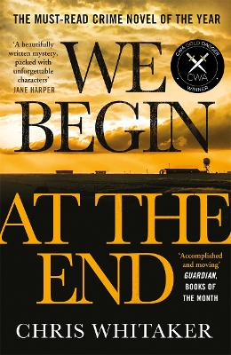 Cover for We Begin at the End by Chris Whitaker