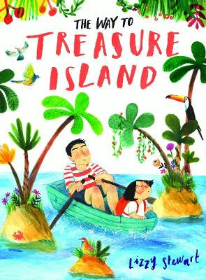 Cover for The Way To Treasure Island by Lizzy Stewart