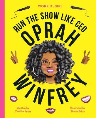 Cover for Work It, Girl: Oprah Winfrey by Caroline Moss