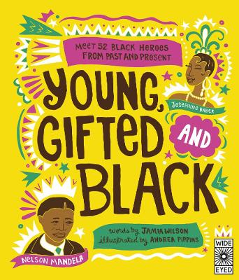 Cover for Young Gifted and Black Meet 52 Black Heroes from Past and Present by Jamia Wilson