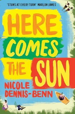 Cover for Here Comes the Sun by Nicole Dennis-Benn