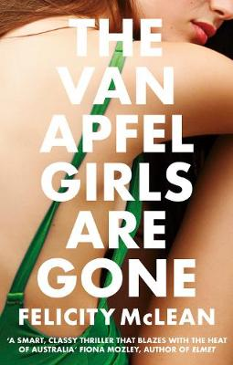 Cover for The Van Apfel Girls Are Gone by Felicity McLean