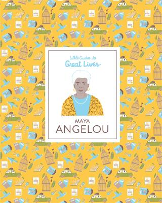 Cover for Maya Angelou - Little Guides to Great Lives by Danielle Jawando