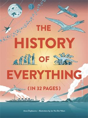 Cover for The History of Everything in 32 Pages by Anna Claybourne