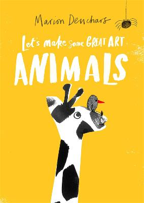Cover for Let's Make Some Great Art: Animals by Marion Deuchars
